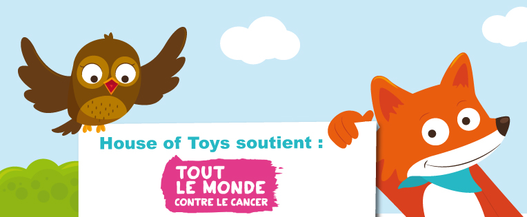 House of Toys soutient « Tout le monde contre le cancer »